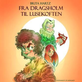 Brita Hartz: Fra Dragsholm til Lusekoften