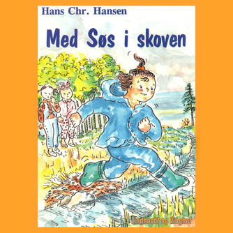 Hans Chr. Hansen (f. 1949): Med Søs i skoven