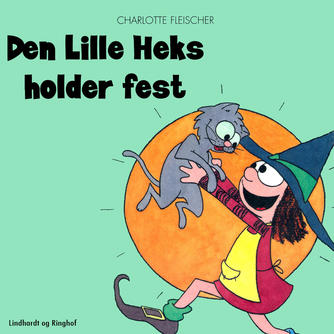 Charlotte Fleischer: Den lille heks holder fest