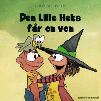 Charlotte Fleischer: Den lille heks får en ven