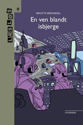 Birgitte Bregnedal: En ven blandt isbjerge