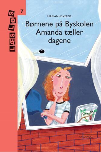Marianne Verge (f. 1976): Børnene på Byskolen - Amanda tæller dagene