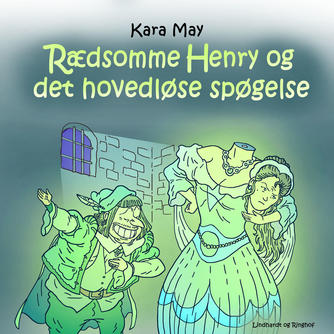 Kara May: Rædsomme Henry og det hovedløse spøgelse