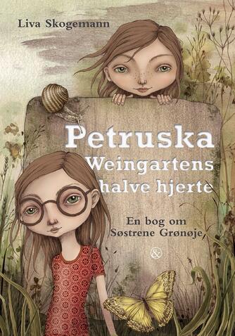 Liva Skogemann: Petruska Weingartens halve hjerte : en bog om søstrene Grønøje