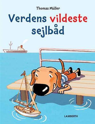 Thomas Müller: Verdens vildeste sejlbåd
