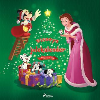 : Disneys julekalender : 25 vidunderlige julehistorier