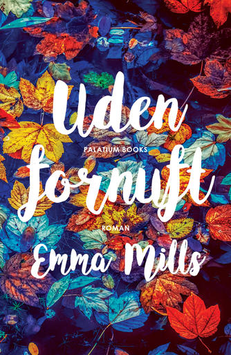 Emma Mills: Uden fornuft : roman