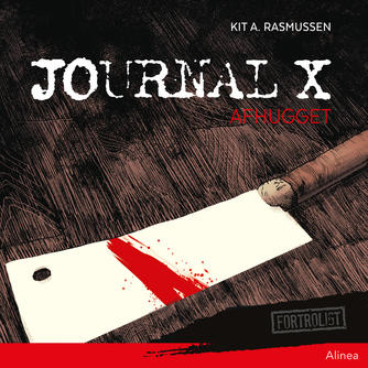 Kit A. Rasmussen: Journal X - afhugget