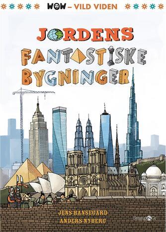 Jens Hansegård: Jordens fantastiske bygninger