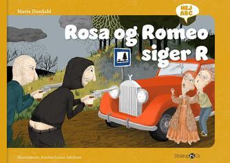 Marie Duedahl, Katrine Louise Jakobsen: Rosa og Romeo siger R
