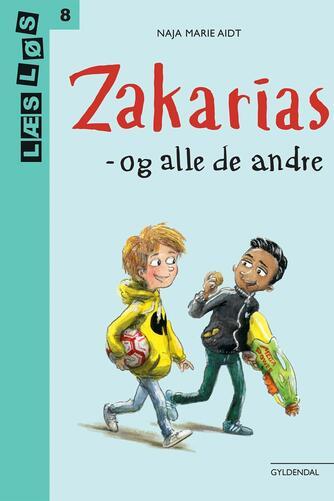Naja Marie Aidt: Zakarias - og alle de andre (Læs løs)