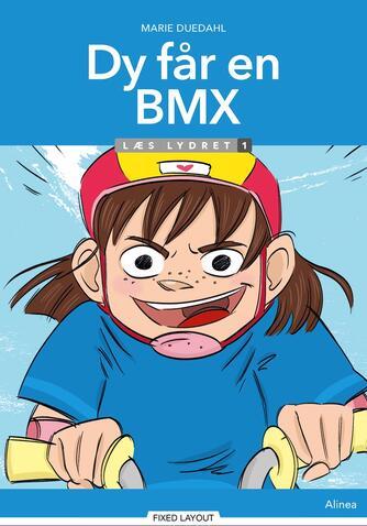 Marie Duedahl: Dy får en BMX