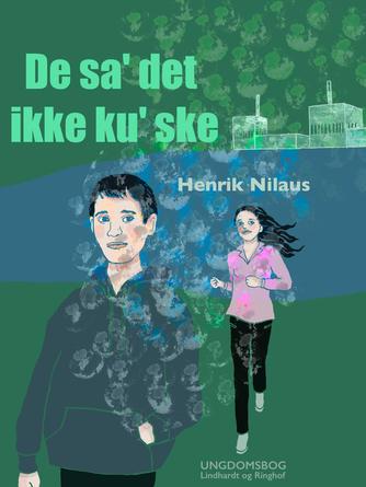 Henrik Nilaus: De sa' det ikke ku' ske