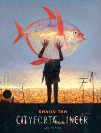 Shaun Tan: Cityfortællinger