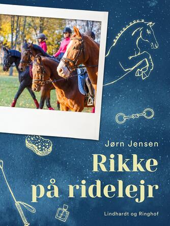 Jørn Jensen (f. 1946): Rikke på ridelejr
