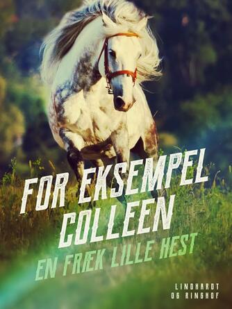 Sigrid Heuck: For eksempel Colleen : en fræk lille hest