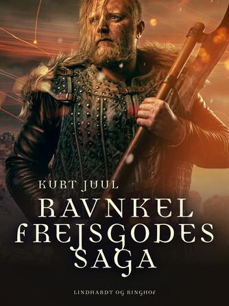 Kurt H. Juul: Ravnkel Frejsgodes saga