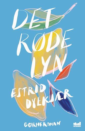 Estrid Dyekjær (f. 1979): Det røde lyn : børneroman