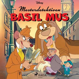 : Disneys mesterdetektiven Basil Mus