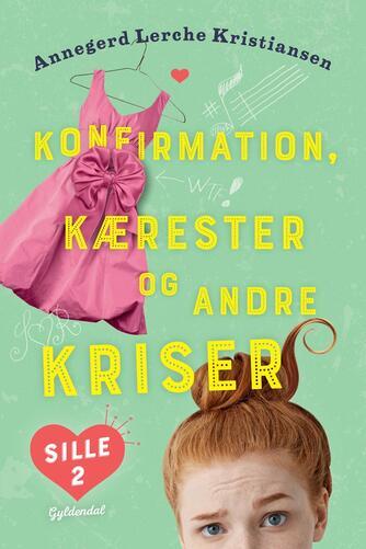Annegerd Lerche Kristiansen: Konfirmation, kærester og andre kriser