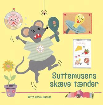 Gitte Schou Hansen: Suttemusens skæve tænder