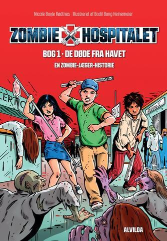 Nicole Boyle Rødtnes: De døde fra havet : en zombie-jæger historie
