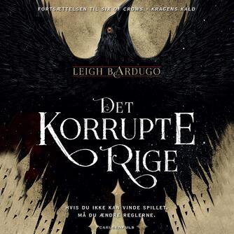 Leigh Bardugo: Det korrupte rige