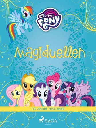 : My little pony - magiduellen og andre historier
