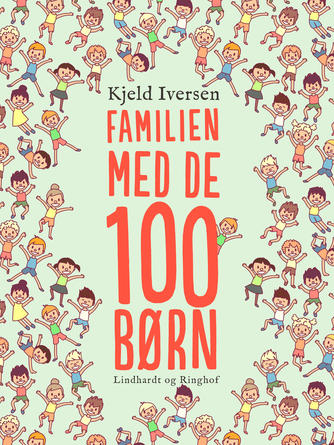 Kjeld Iversen: Familien med de 100 børn (Ill. Peter Blay)