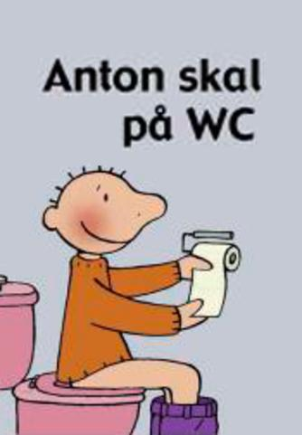 Annemie Berebrouckx: Anton skal på WC