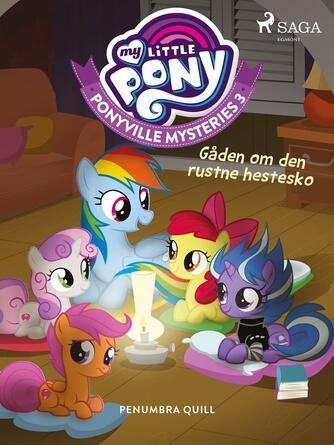 Penumbra Quill: My little pony - gåden om den rustne hestesko