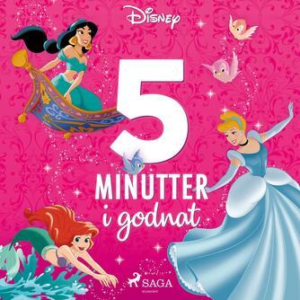 : Disneys 5 minutter i godnat : Disney-prinsesser (Prinsesser)