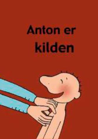 Annemie Berebrouckx: Anton er kilden