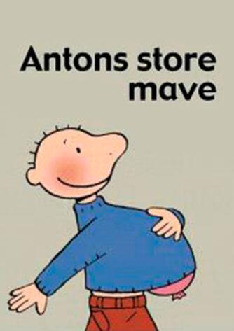 Annemie Berebrouckx: Antons store mave