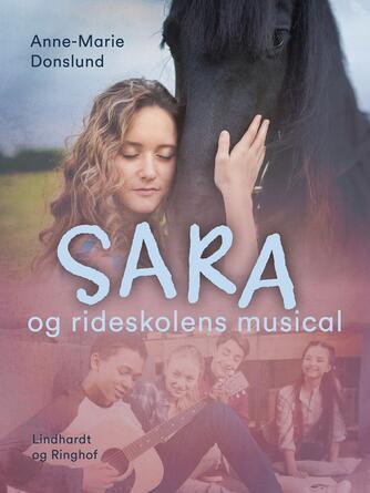 Anne-Marie Donslund: Sara og rideskolens musical