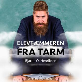 Bjarne O. Henriksen (f. 1953): Elevtæmmeren fra Tarm