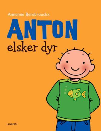 Annemie Berebrouckx: Anton elsker dyr
