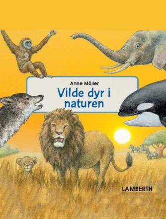 Anne Möller: Vilde dyr i naturen