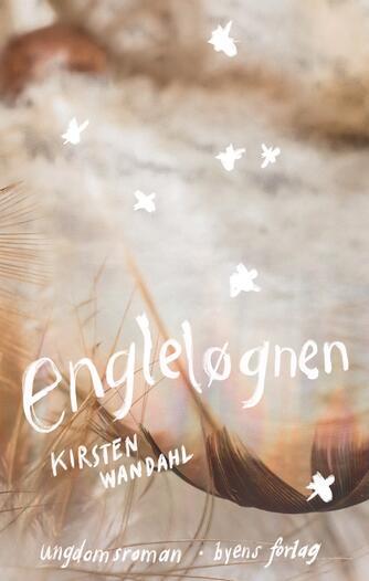 Kirsten Wandahl: Engleløgnen : ungdomsroman