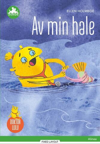 Ellen Holmboe: Av, min hale