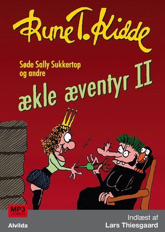 Rune T. Kidde: Ækle æventyr. 2