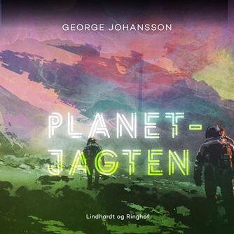 George Johansson: Planetjagten