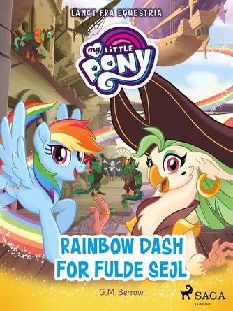 G. M. Berrow: My little pony - langt fra Equestria - Rainbow Dash for fulde sejl