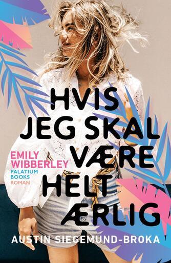 Emily Wibberley: Hvis jeg skal være helt ærlig : roman