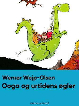 Werner Wejp-Olsen: Ooga og ur-tidens øgler