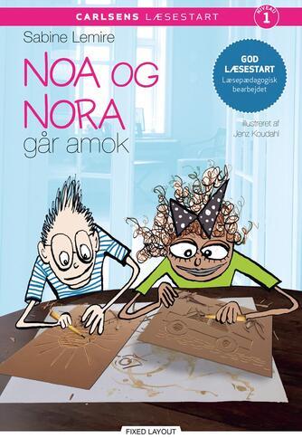 Sabine Lemire: Noa og Nora går amok