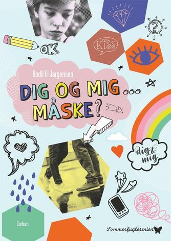 Bodil El Jørgensen: Dig og mig - måske?