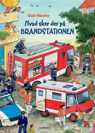 Guido Wandrey: Hvad sker der på brandstationen