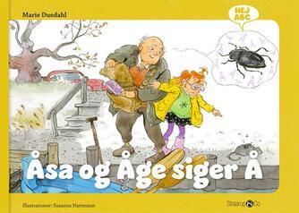 Marie Duedahl, Susanna Hartmann: Åsa og Åge siger Å