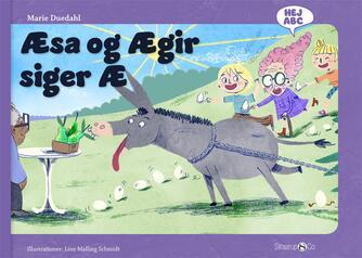 Marie Duedahl, Line Malling Schmidt: Æsa og Ægir siger Æ